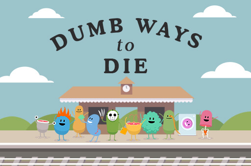 Dumb Ways to Die: Or