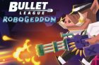 Bullet League RoboGe